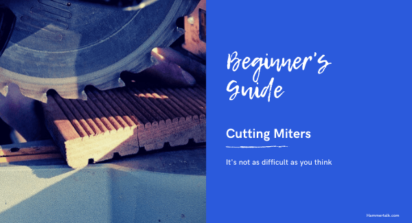 Beginner's Guide to cutting miters
